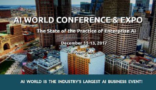 AI World 2017, Enterprise AI, Boston, Dec 11-13, Register by Oct 15 and Save 30%